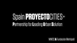 MWCC y Fundación Metrópoli lanzan la Iniciativa Spain Project Cities +